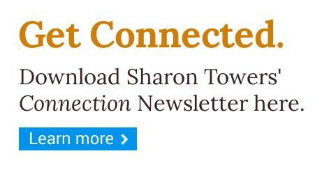 Get Connected with Sharon Towers' Connection newsletter